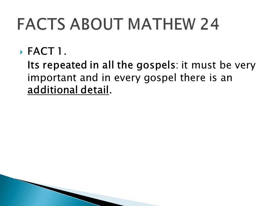  FACT 1. Its repeated in all the gospels: it must be very important and in every gospel there is an additional detail.