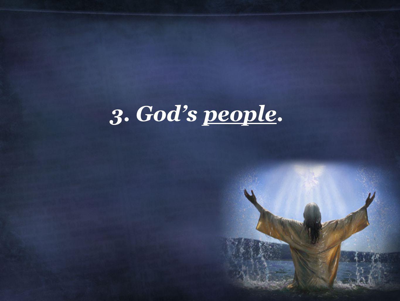 3. God's people.