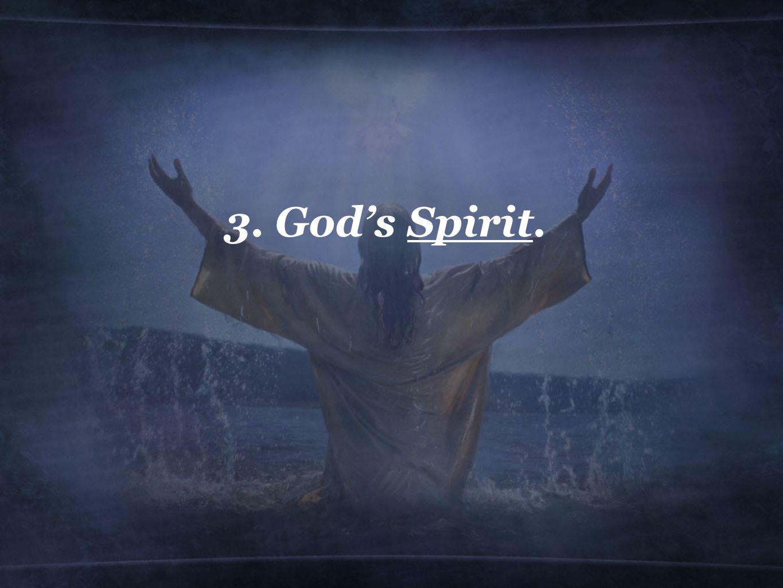 3. God's Spirit.