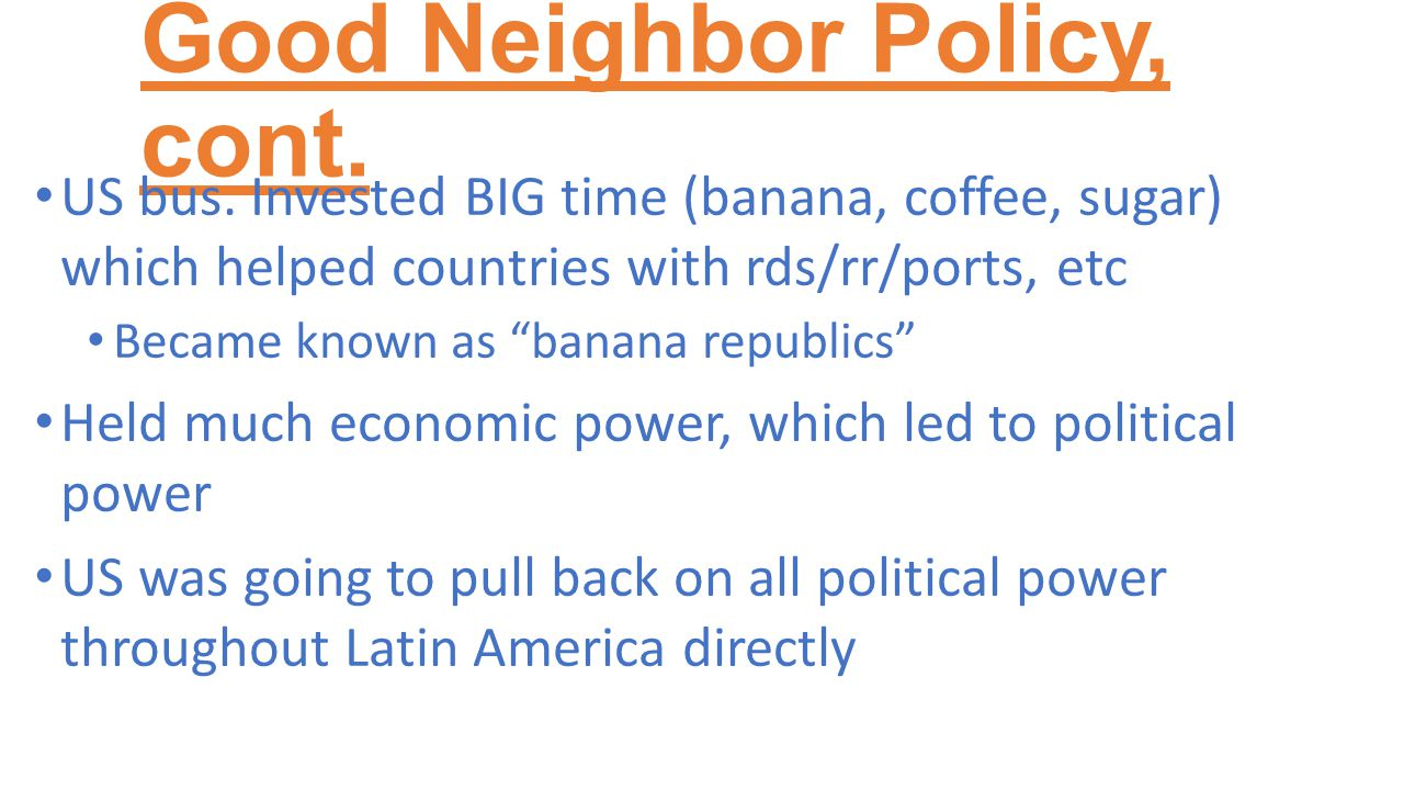 Good Neighbor Policy, cont. US bus.