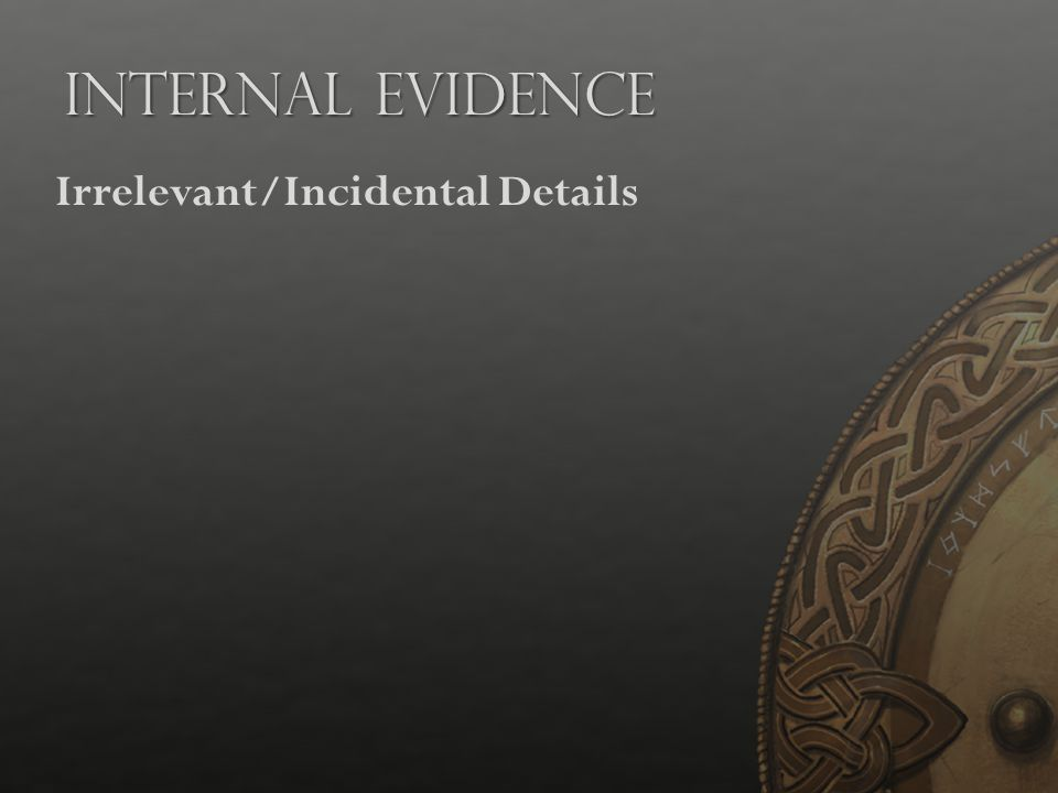 Internal Evidence Irrelevant/Incidental Details