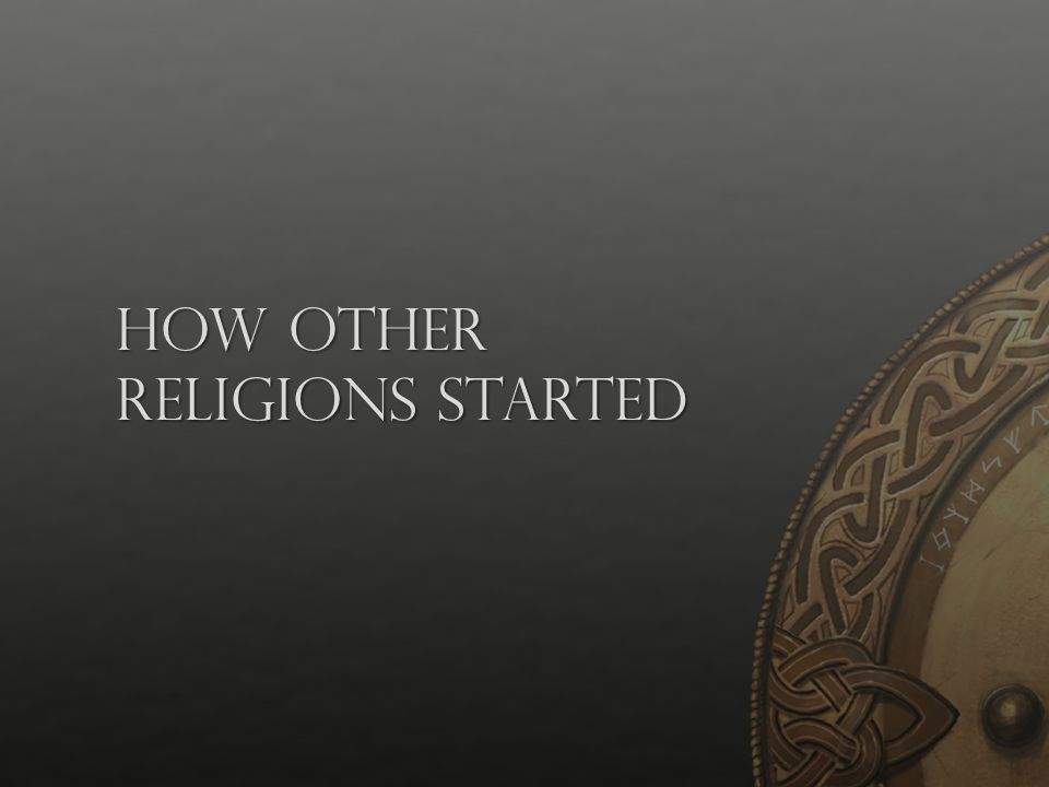 How Other Religions started