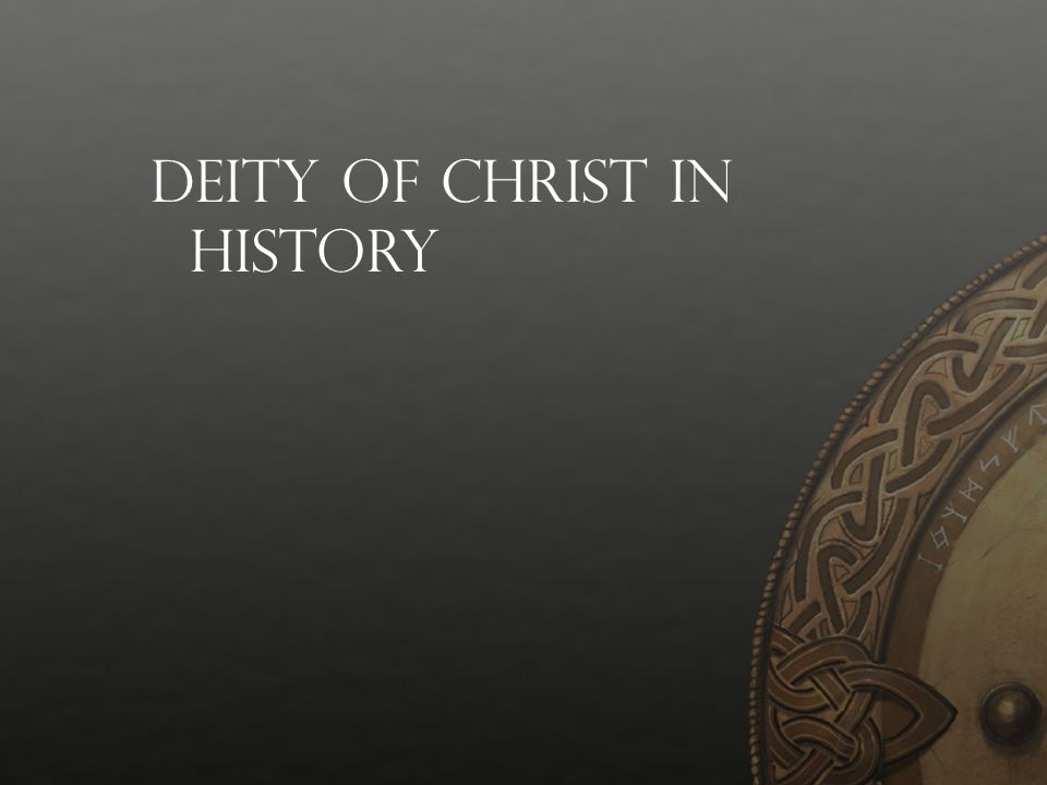 Deity of Christ in History
