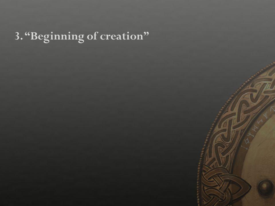 """3.""""Beginning of creation"""""""