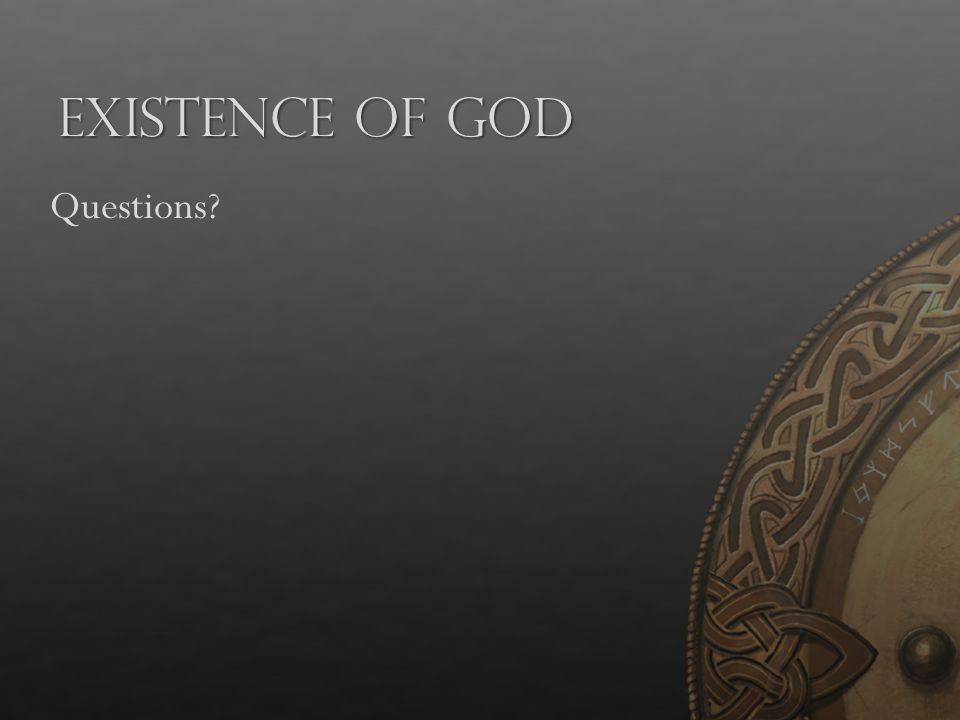 Existence of God Questions?