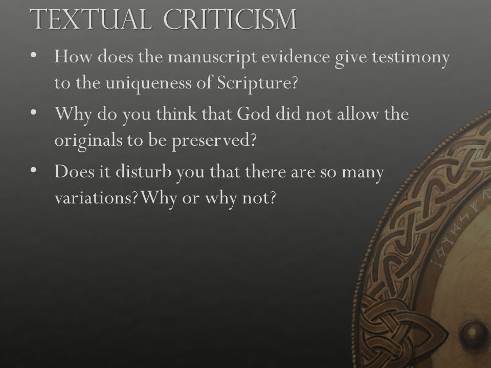 How does the manuscript evidence give testimony to the uniqueness of Scripture? Why do you think that God did not allow the originals to be preserved?