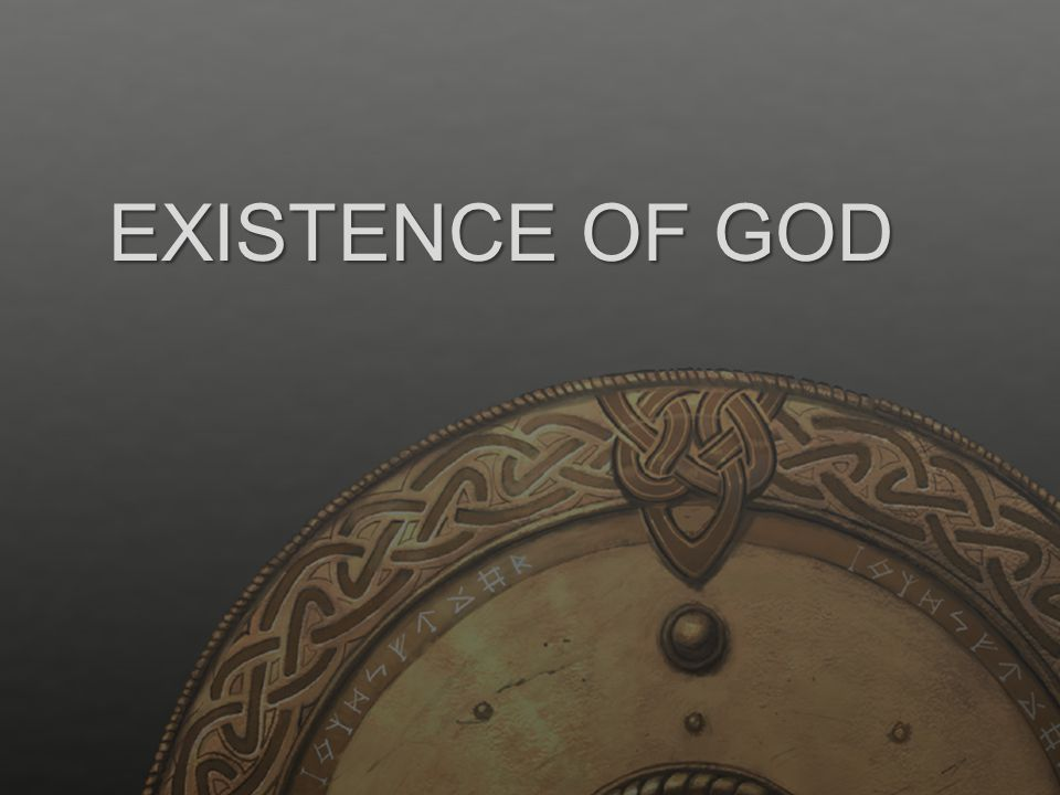 The Existence of God Why do we sometimes doubt God's existence?