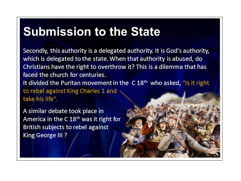 Submission to the State In thinking about this subject we need to remember that nothing happens in God s world, which is outside of God s control.
