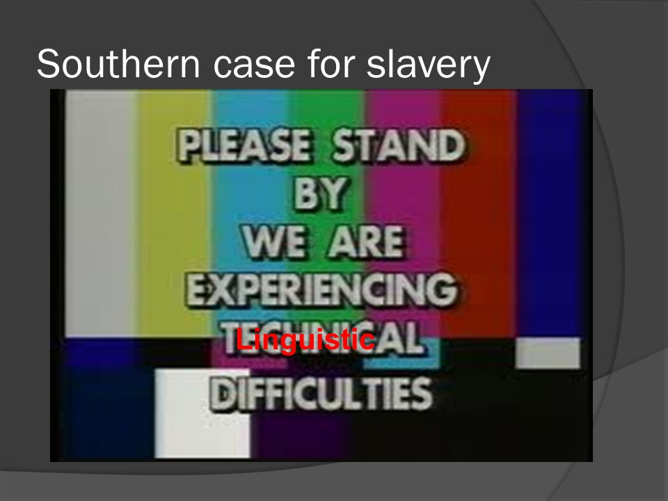 Southern case for slavery Linguistic