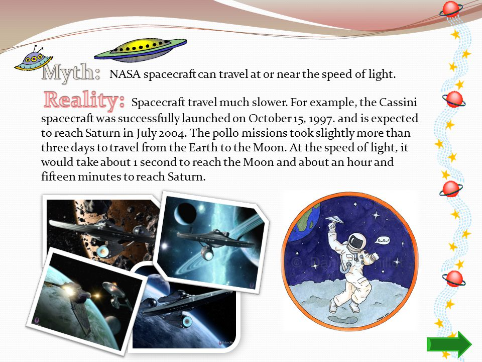 NASA spacecraft can travel at or near the speed of light.
