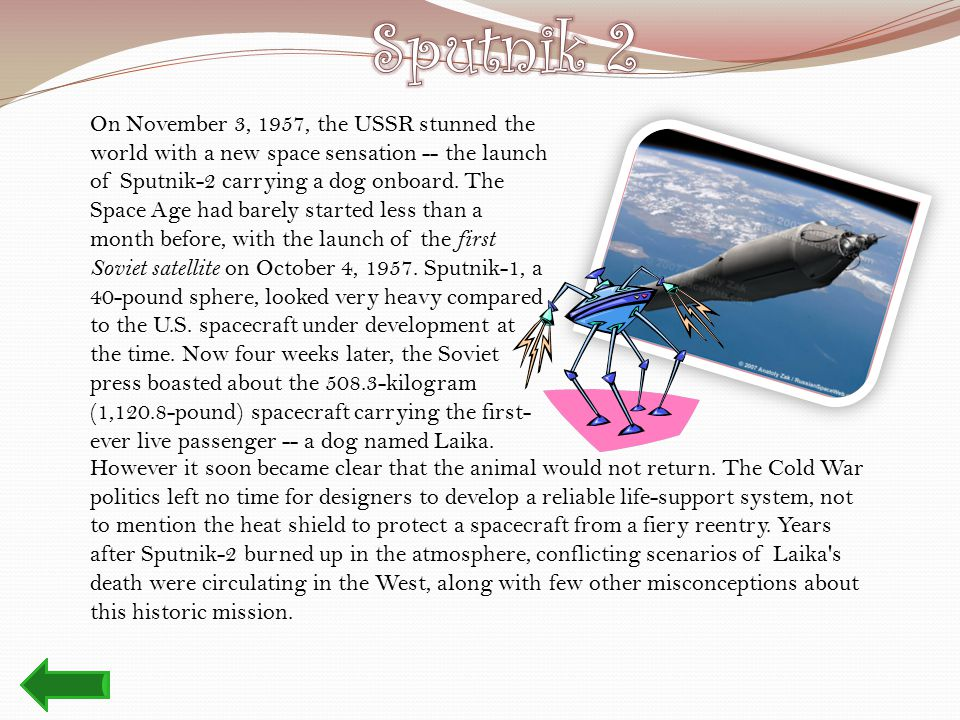 On November 3, 1957, the USSR stunned the world with a new space sensation -- the launch of Sputnik-2 carrying a dog onboard.