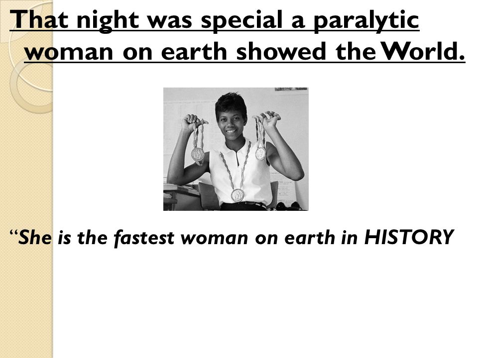 That night was special a paralytic woman on earth showed the World.