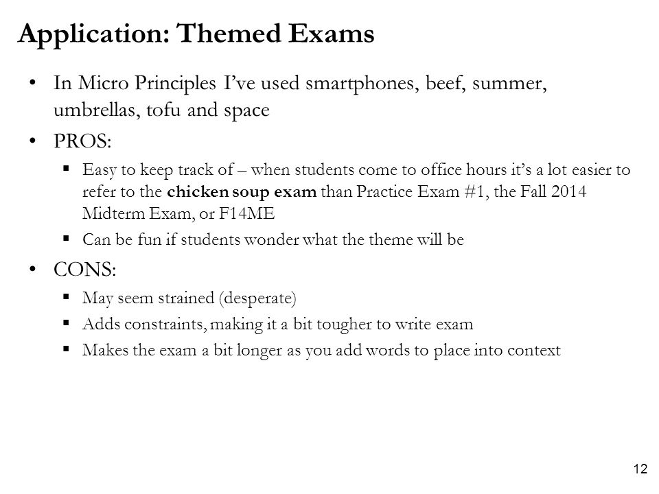 Application: Themed Exams In Micro Principles I've used smartphones, beef, summer, umbrellas, tofu and space PROS:  Easy to keep track of – when stud