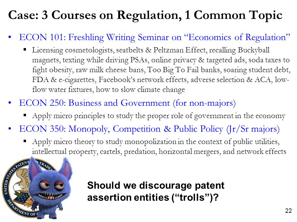 """Case: 3 Courses on Regulation, 1 Common Topic ECON 101: Freshling Writing Seminar on """"Economics of Regulation""""  Licensing cosmetologists, seatbelts &"""