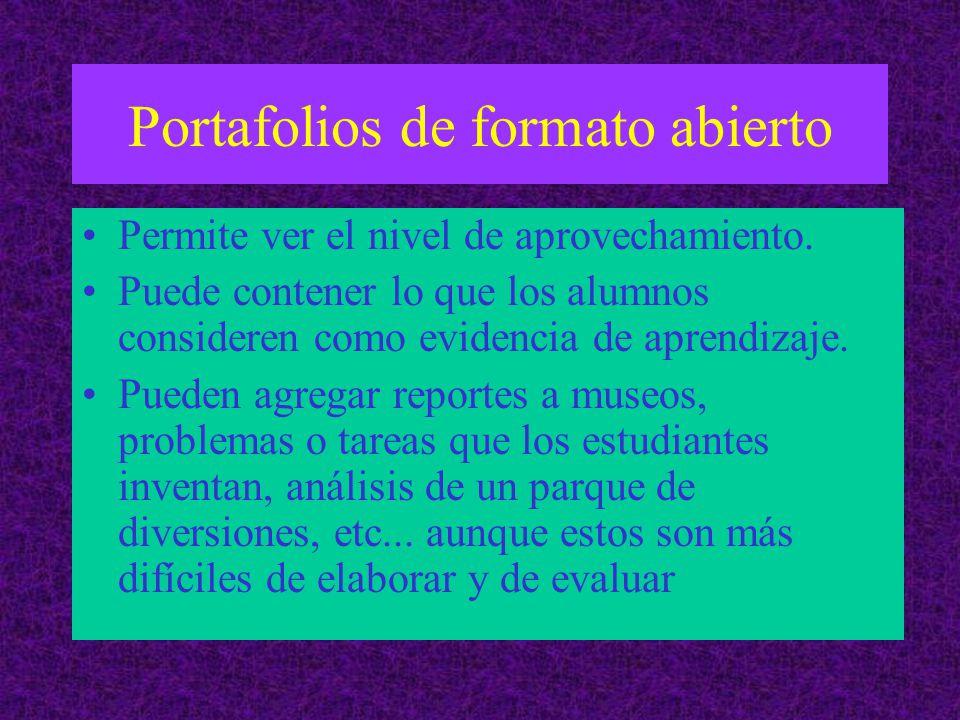 Portafolios de formato abierto Permite ver el nivel de aprovechamiento.