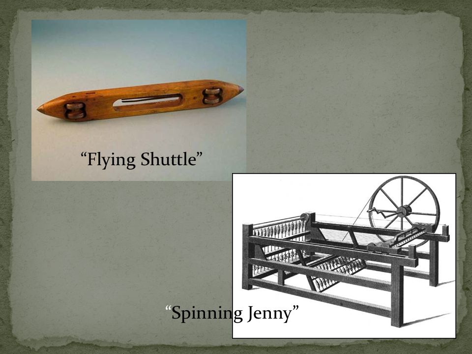 Flying Shuttle Spinning Jenny