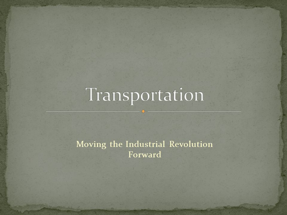 Moving the Industrial Revolution Forward