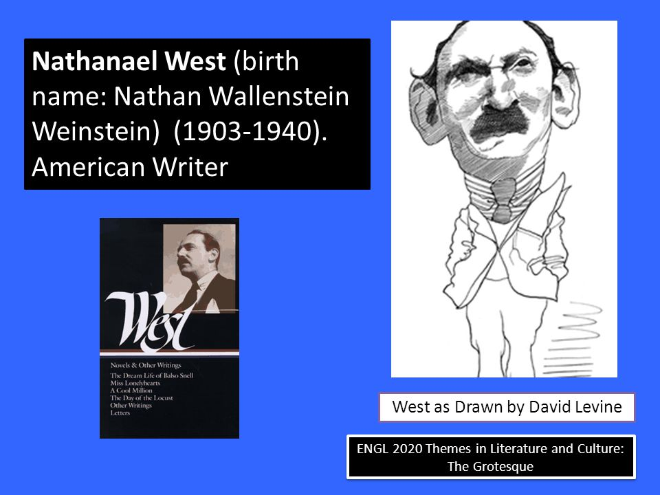 ENGL 2020 Themes in Literature and Culture: The Grotesque Nathanael West (1931)