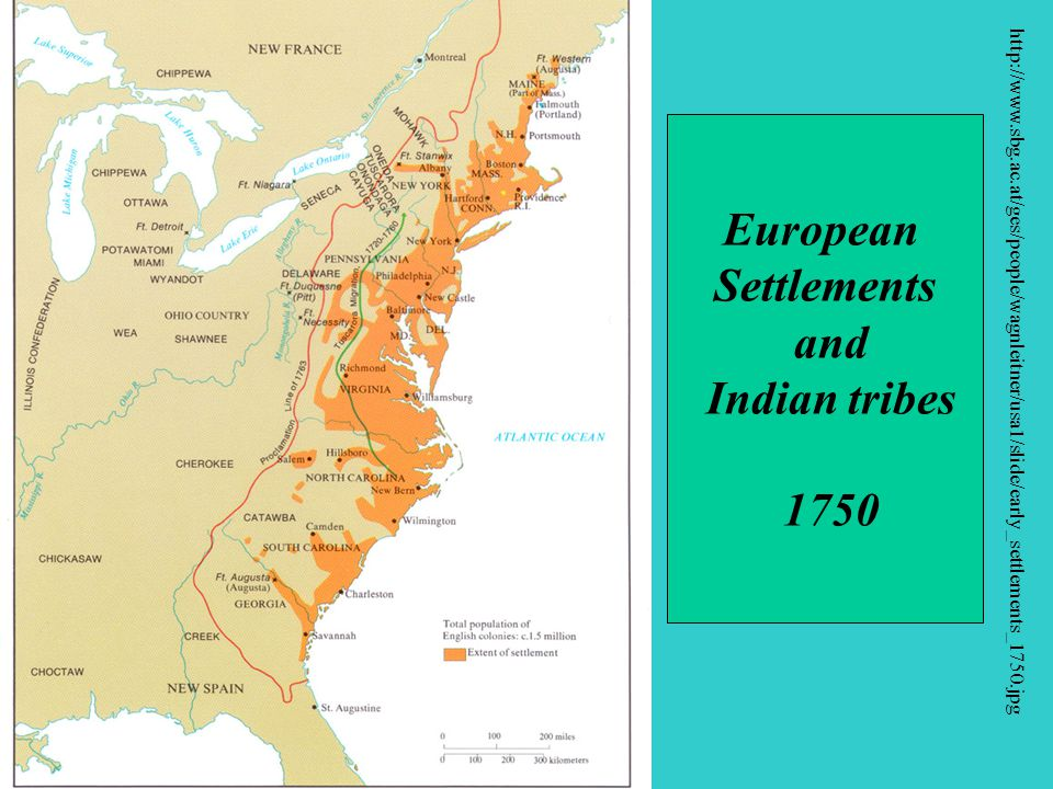 Map: European Settlements and Indians, 1754 http://www.sbg.ac.at/ges/people/wagnleitner/usa1/slide/early_settlements_1750.jpg European Settlements and Indian tribes 1750
