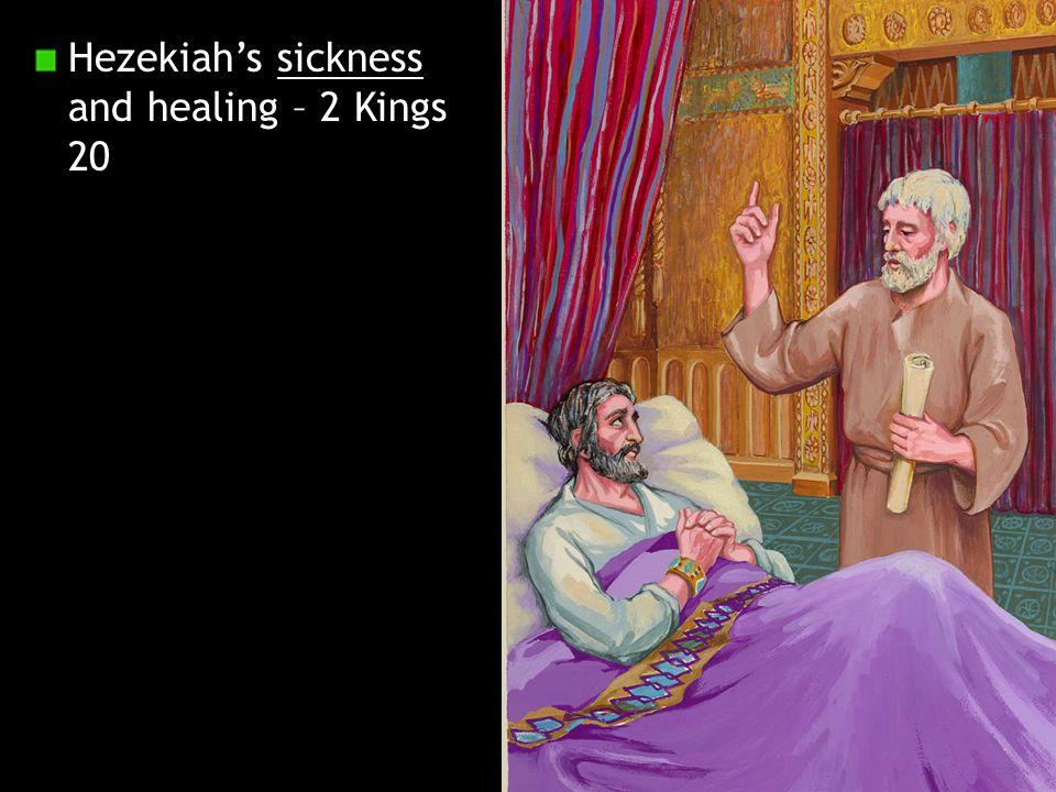 Hezekiah's sickness and healing – 2 Kings 20