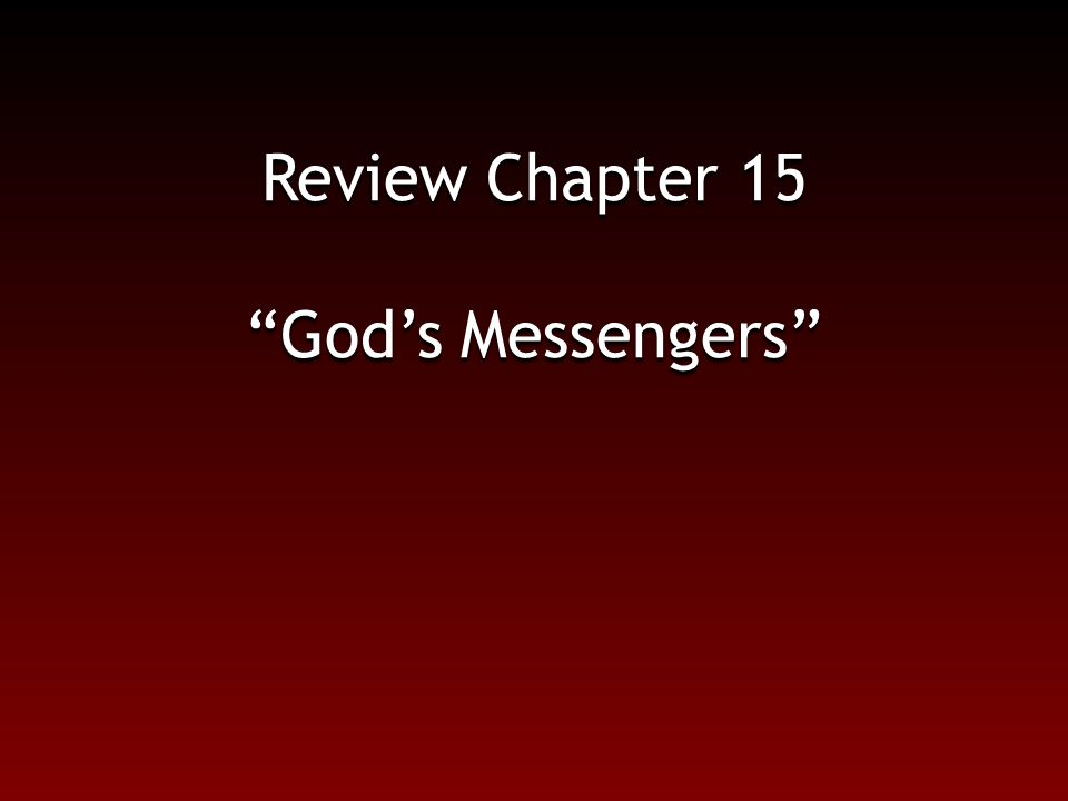 Review Chapter 15 God's Messengers