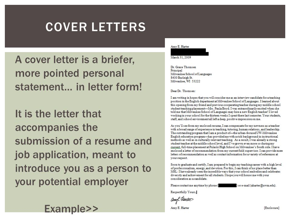 COVER LETTERS A cover letter is a briefer, more pointed personal statement… in letter form.