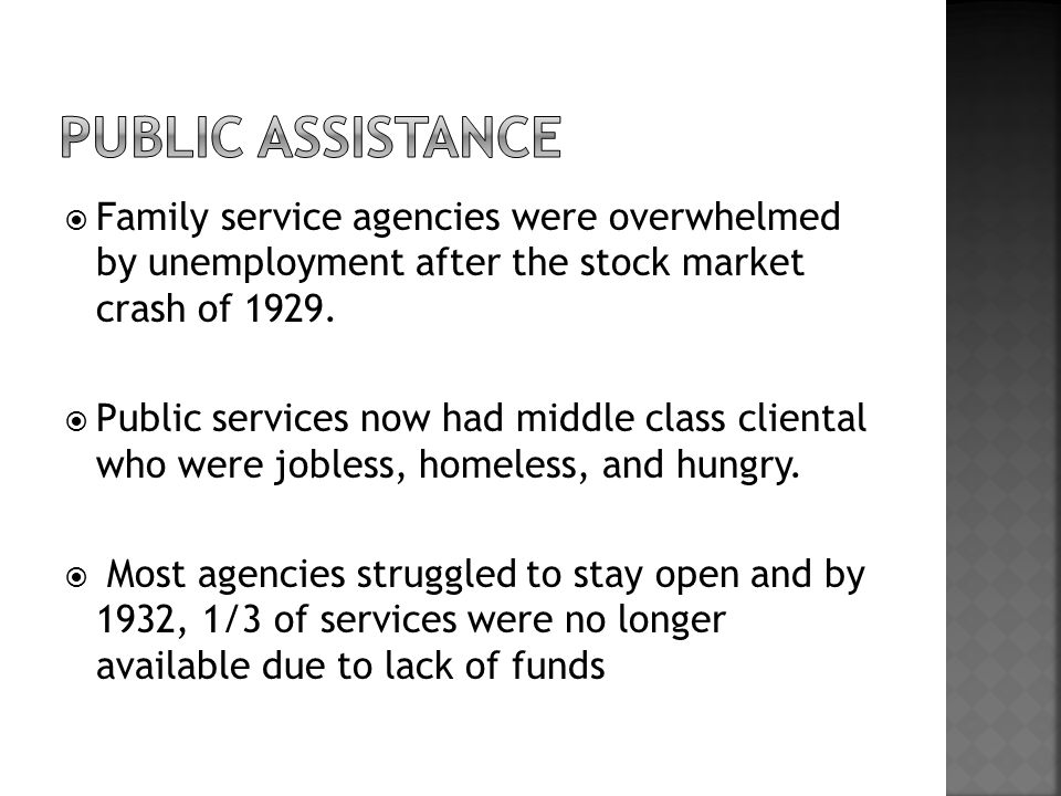  Family service agencies were overwhelmed by unemployment after the stock market crash of 1929.