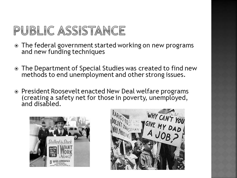  The federal government started working on new programs and new funding techniques  The Department of Special Studies was created to find new methods to end unemployment and other strong issues.
