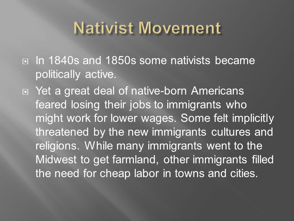  In 1840s and 1850s some nativists became politically active.
