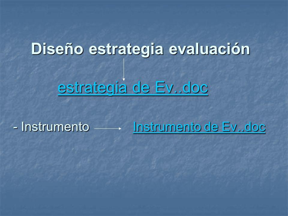 Diseño estrategia evaluación estrategia de Ev..doc - Instrumento Instrumento de Ev..doc Diseño estrategia evaluación estrategia de Ev..doc - Instrumento Instrumento de Ev..docestrategia de Ev..doc Instrumento de Ev..docestrategia de Ev..doc Instrumento de Ev..doc