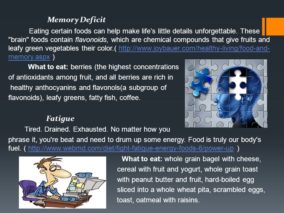Memory Deficit Eating certain foods can help make life's little details unforgettable.
