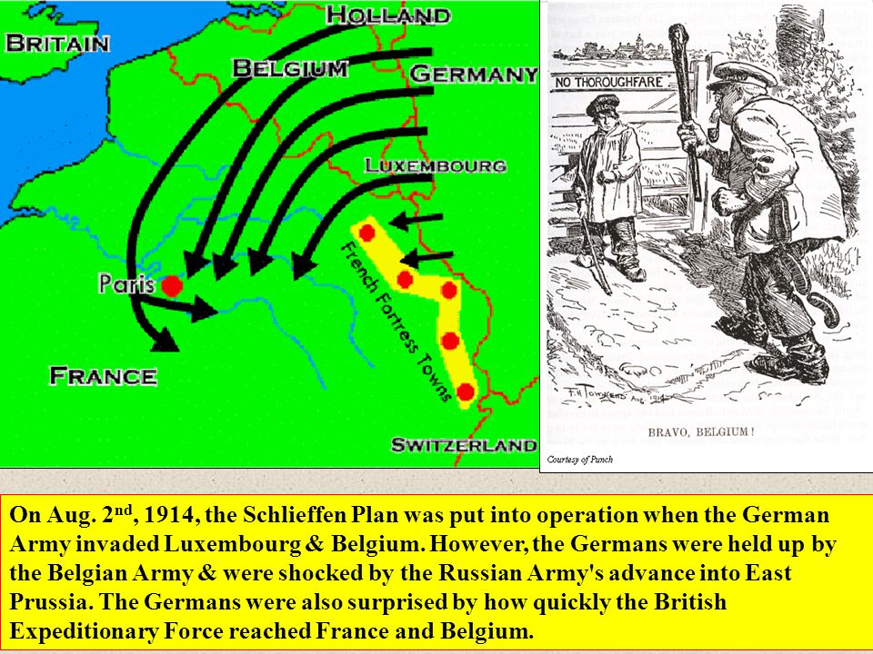 On Aug. 2 nd, 1914, the Schlieffen Plan was put into operation when the German Army invaded Luxembourg & Belgium. However, the Germans were held up by