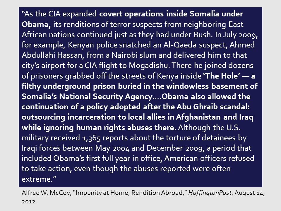 As the CIA expanded covert operations inside Somalia under Obama, its renditions of terror suspects from neighboring East African nations continued just as they had under Bush.