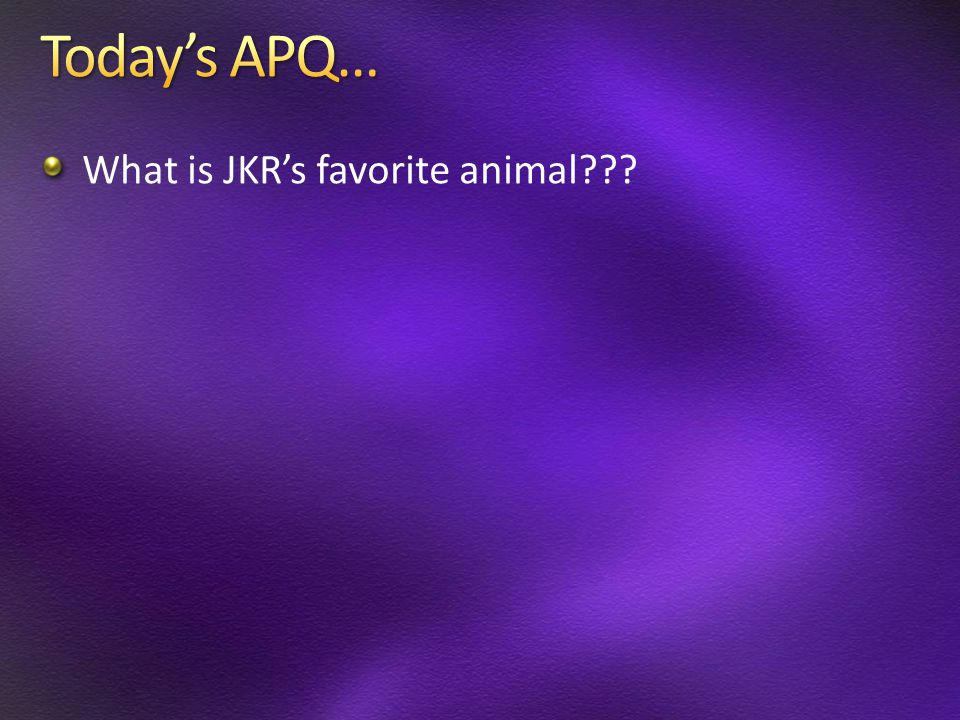 What is JKR's favorite animal