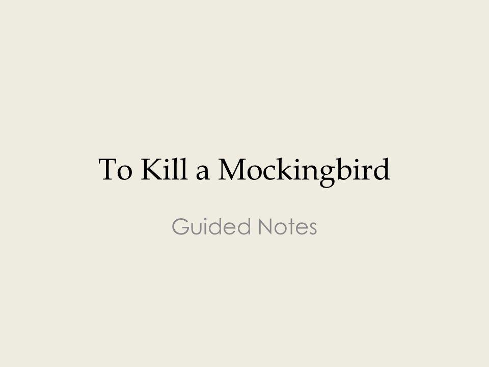 To Kill a Mockingbird Guided Notes