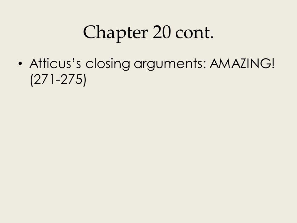 Chapter 20 cont. Atticus's closing arguments: AMAZING! (271-275)