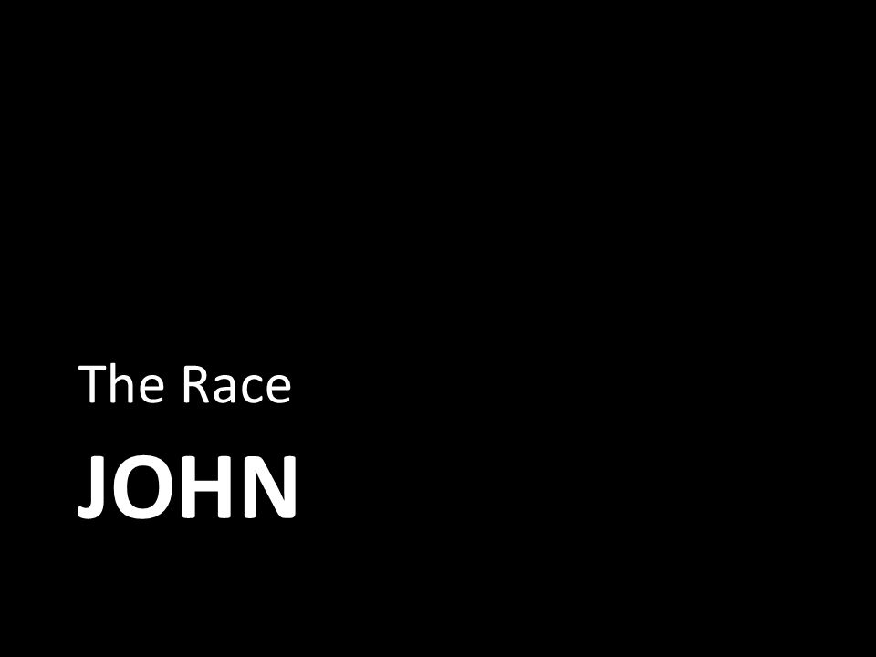 JOHN The Race