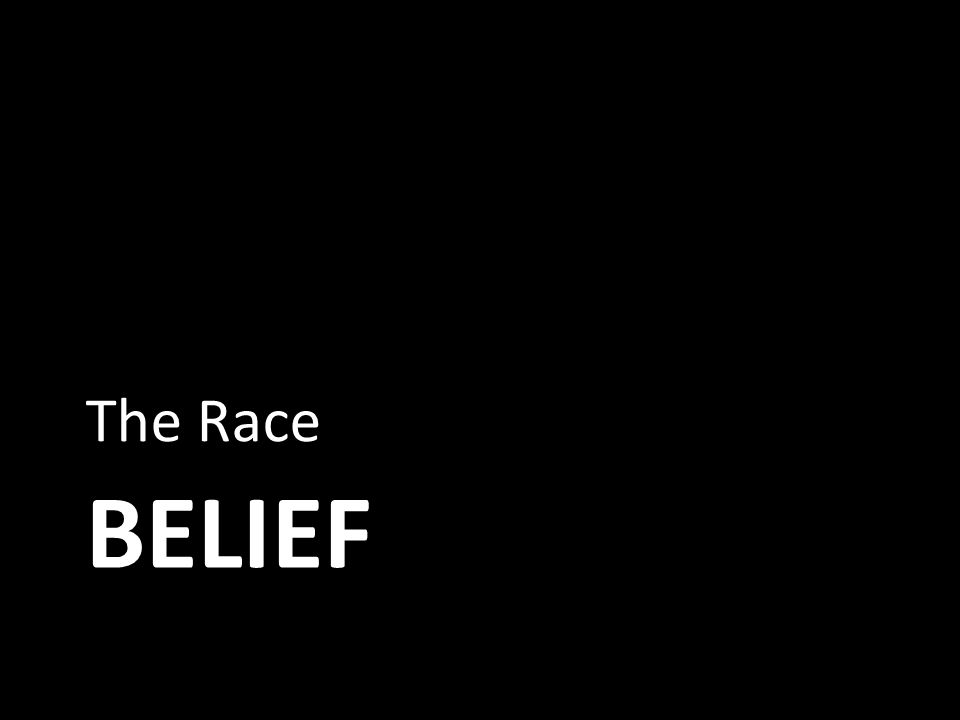 BELIEF The Race
