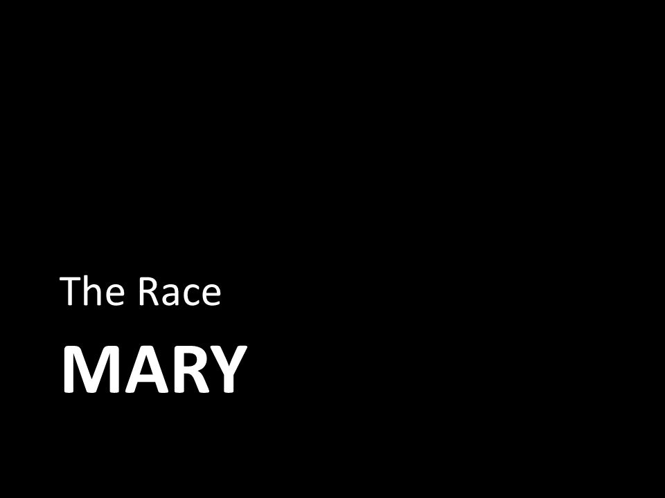 MARY The Race