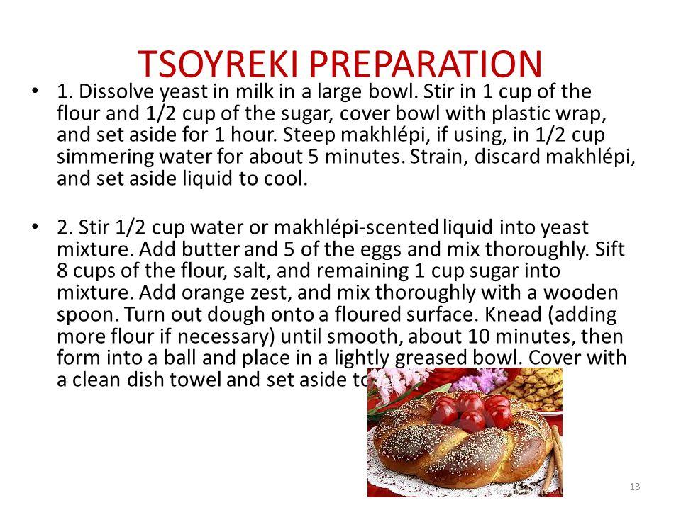 TSOYREKI PREPARATION 1.Dissolve yeast in milk in a large bowl.
