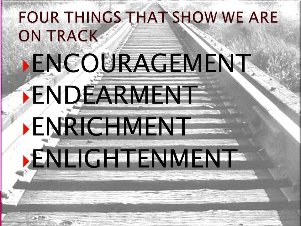  ENCOURAGEMENT  ENDEARMENT  ENRICHMENT  ENLIGHTENMENT