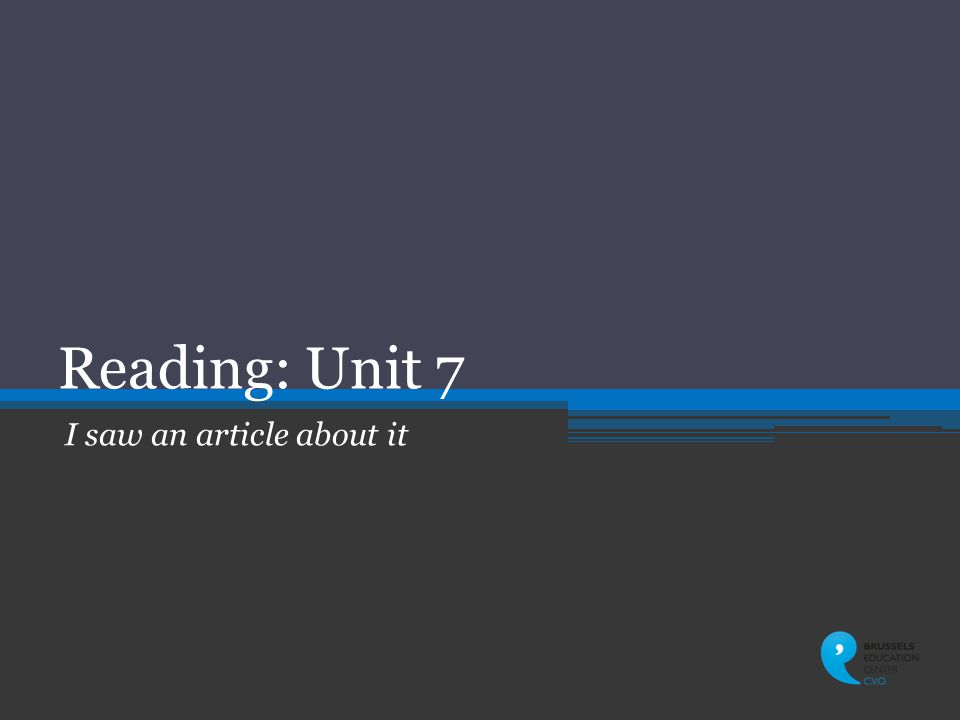 Reading: Unit 7 I saw an article about it