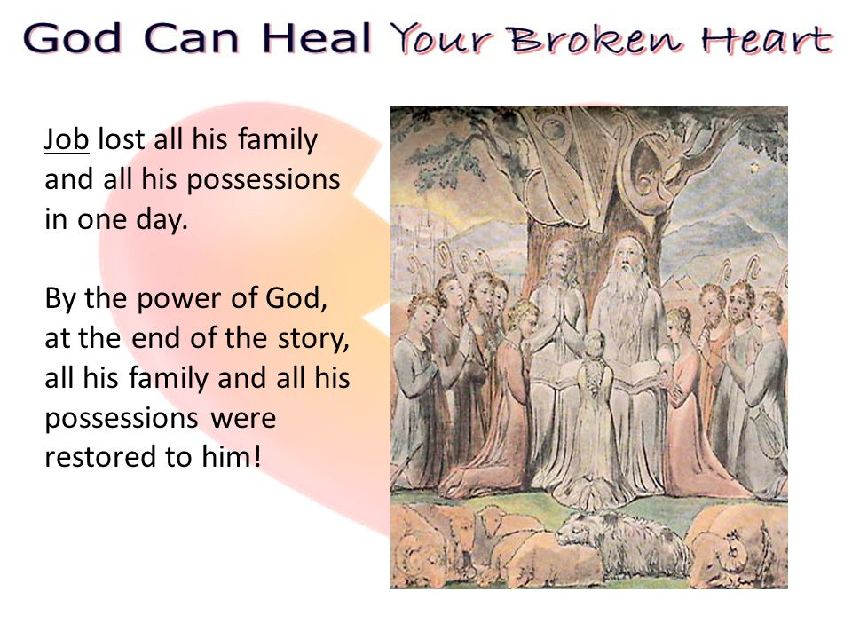 By the power of God, at the end of the story, all his family and all his possessions were restored to him!