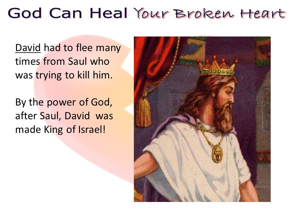 By the power of God, after Saul, David was made King of Israel!