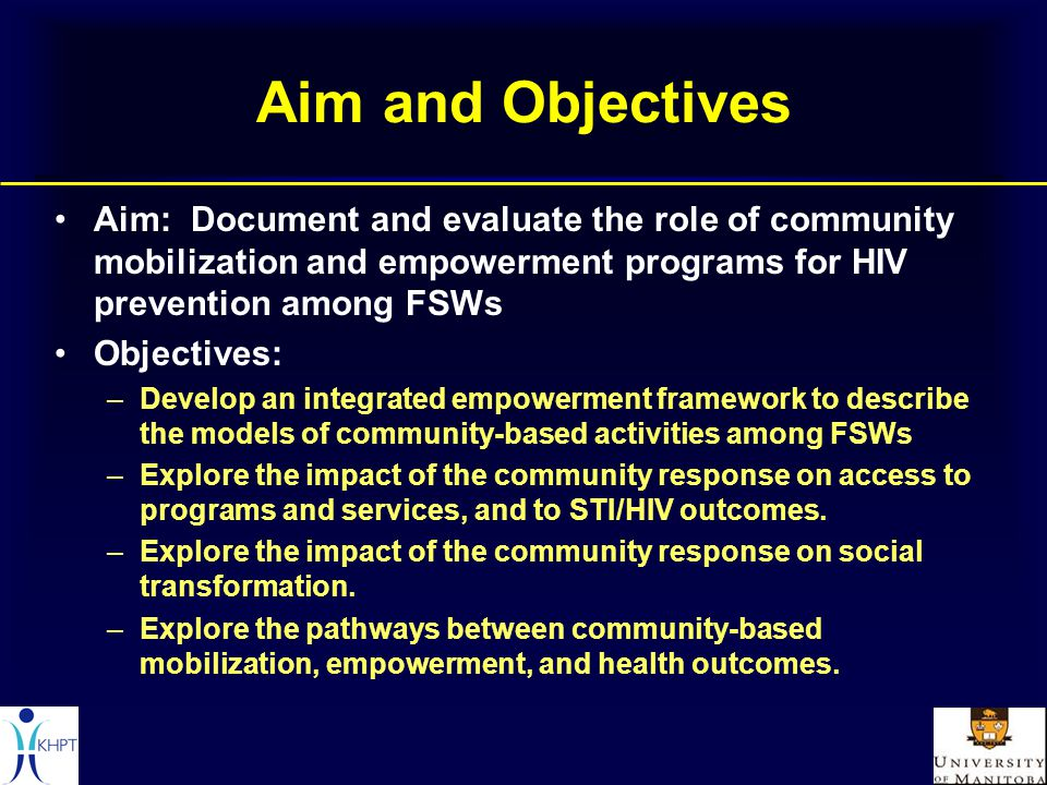 Conclusions 1.The integrated empowerment framework is a useful tool to describe how KHPT's multifaceted community mobilization models address issues of FSW empowerment (power with, power within and power over) and the disempowering social context.