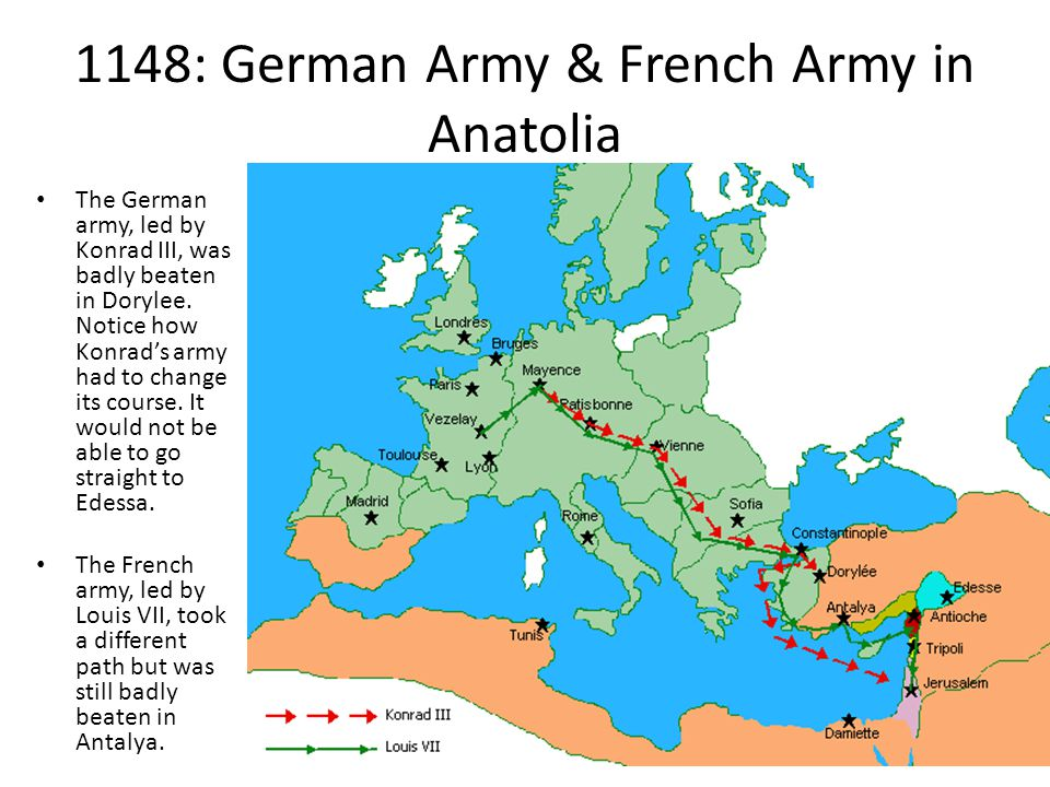 1148: German Army & French Army in Anatolia The German army, led by Konrad III, was badly beaten in Dorylee.