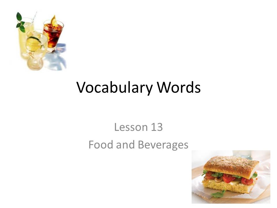 Vocabulary Words Lesson 13 Food and Beverages