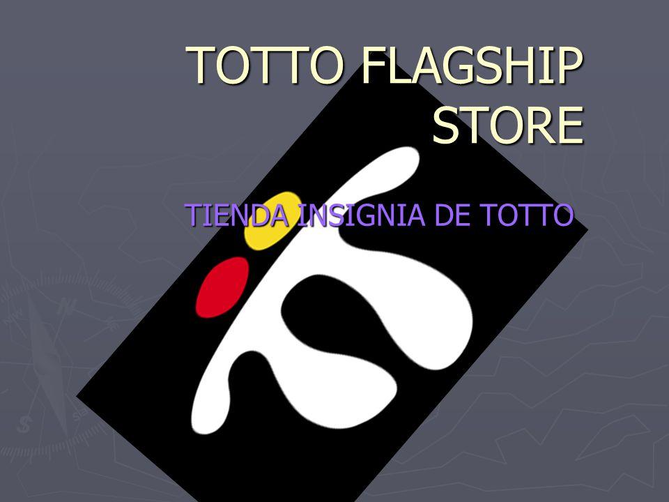 TOTTO FLAGSHIP STORE TIENDA INSIGNIA DE TOTTO