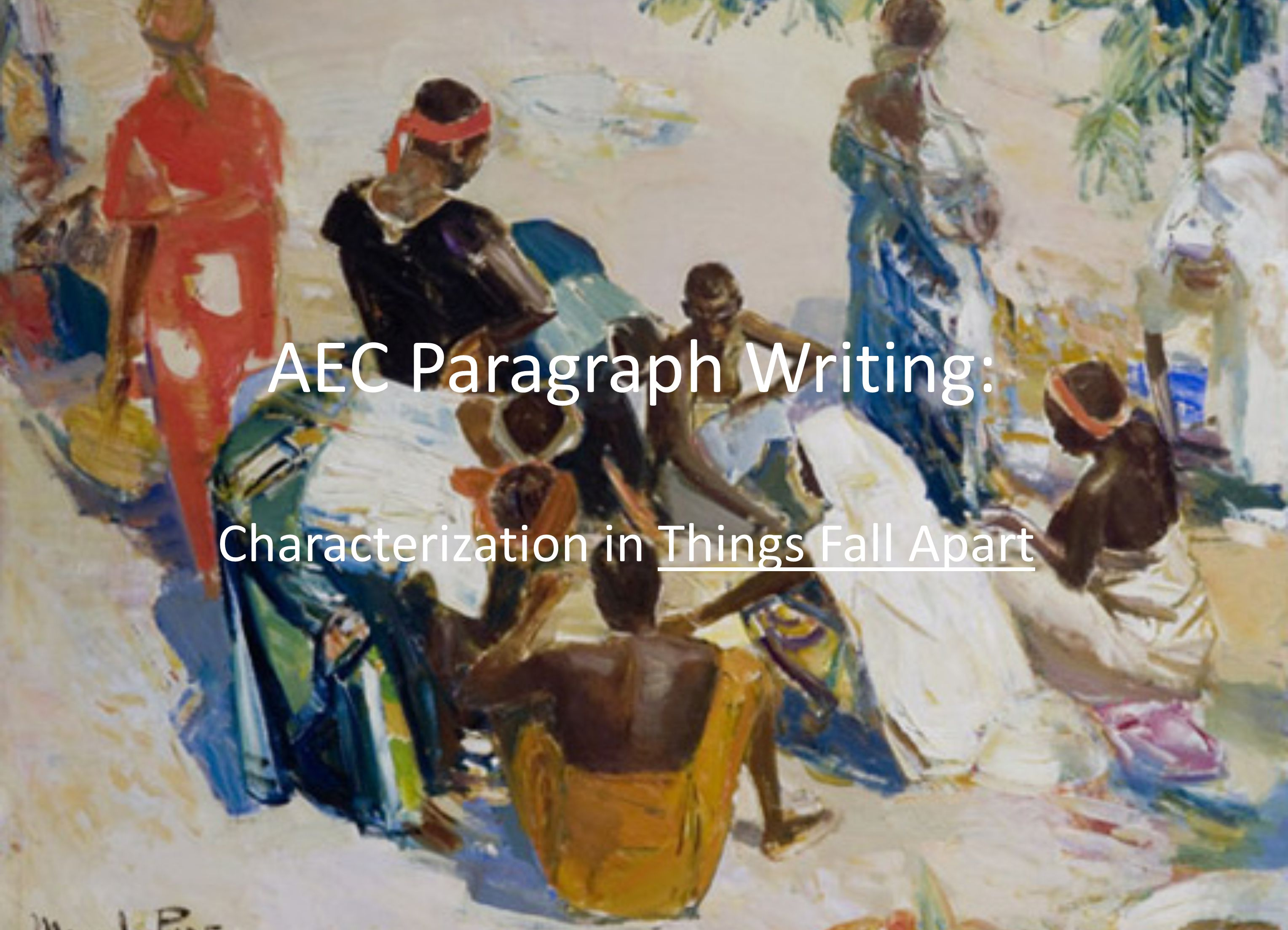 AEC Paragraph Writing: Characterization in Things Fall Apart