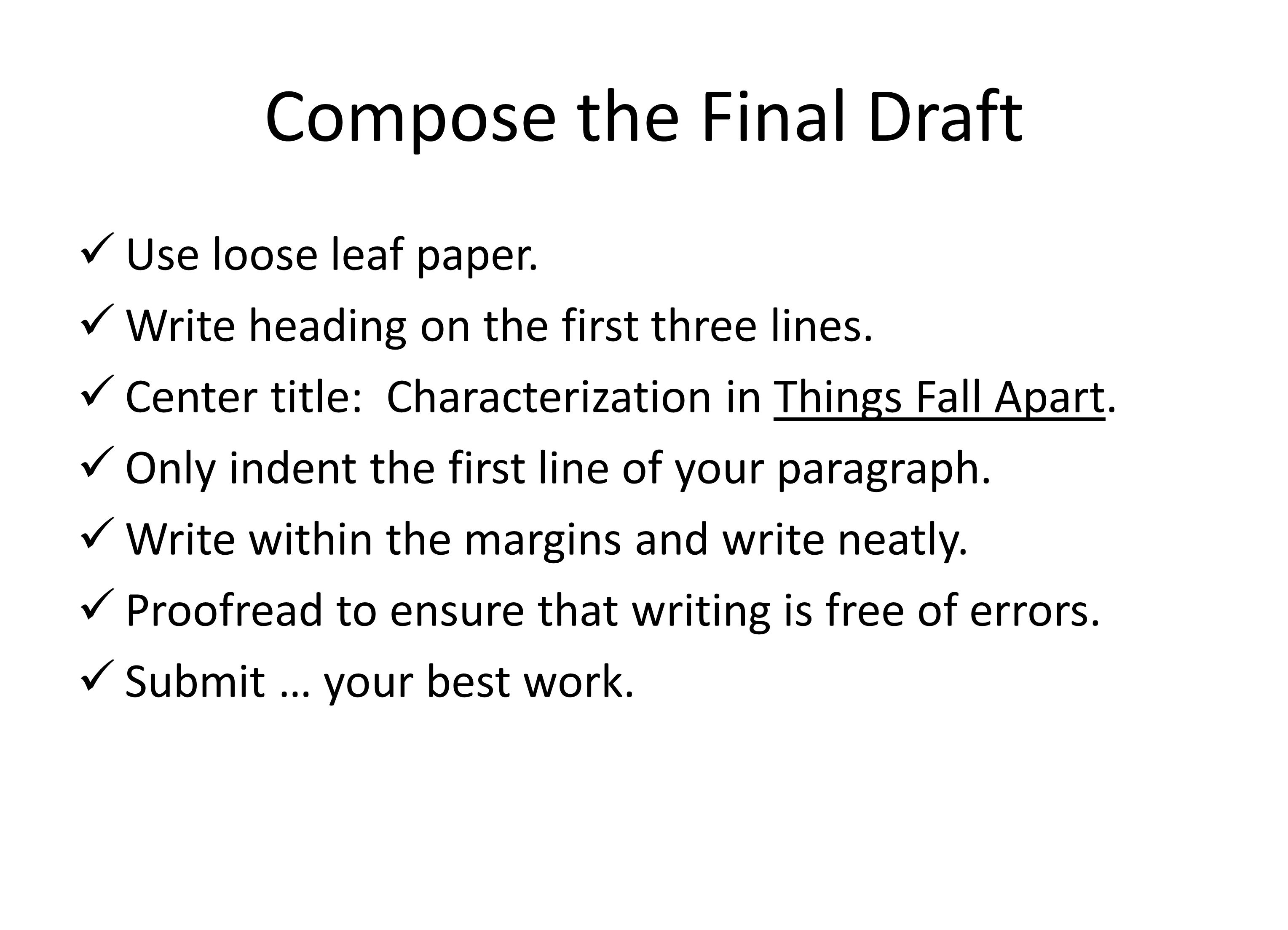 Compose the Final Draft Use loose leaf paper.Write heading on the first three lines.